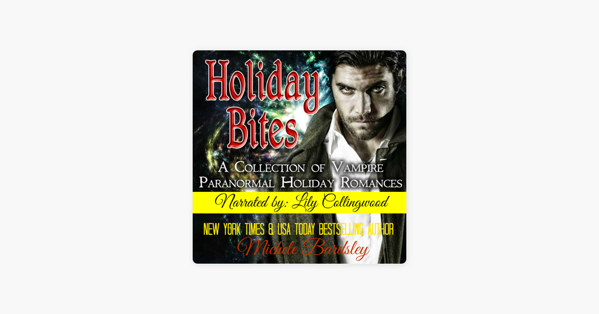 Holiday Bites: A Collection of Vampire Paranormal Romances (Unabridged)