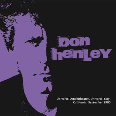 Universal Amphitheater, Universal City, California, 4th Sep '85 (Remastered) - Don Henley