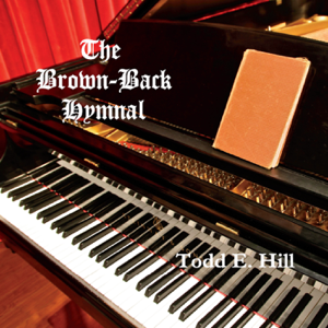 Todd E. Hill - The Brown-Back Hymnal