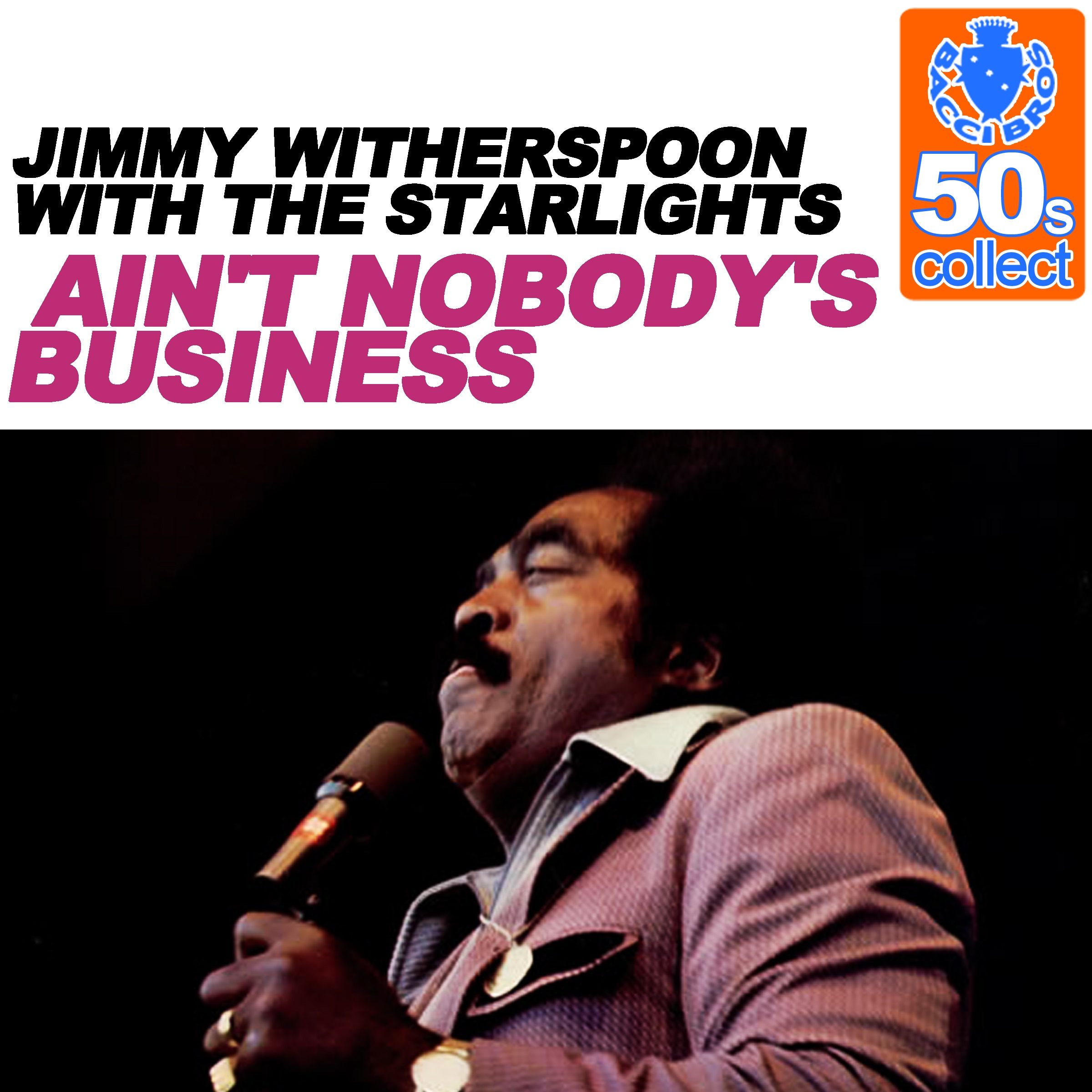 Ain't Nobody's Business (Remastered) [with The Starlights] - Single