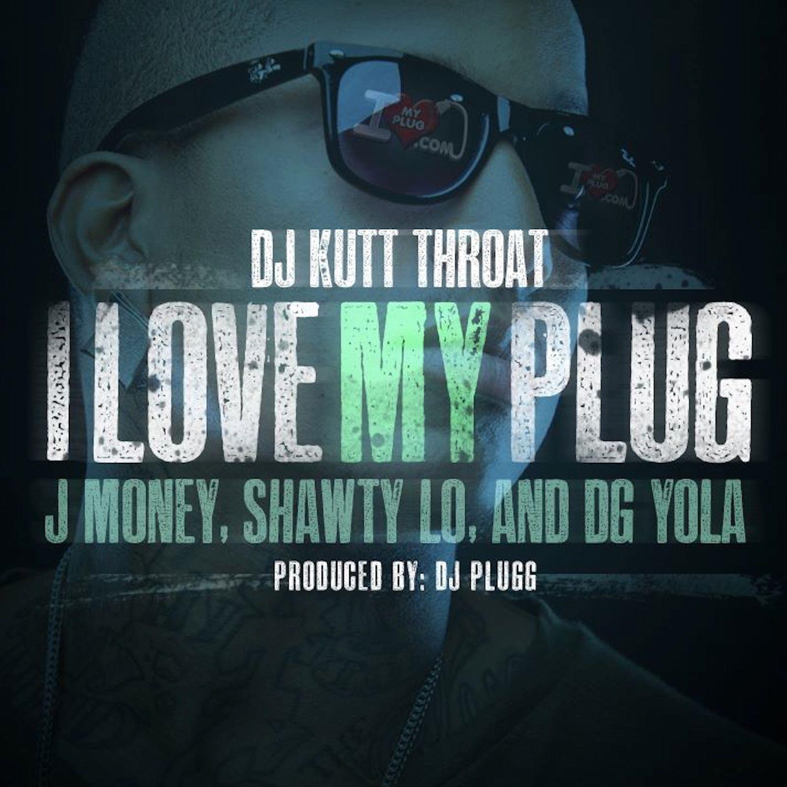 I Love My Plug (feat. J Money, Shawty Lo & Dg Yola) - Single