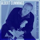 Albert Cummings - Blues Makes Me Feel So Good