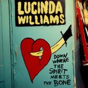 Down Where the Spirit Meets the Bone - Lucinda Williams - Lucinda Williams