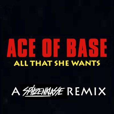 All That She Wants (A Spitzenklasse Remix) - Single - Ace Of Base