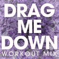 Drag Me Down (Workout Mix)