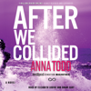 Anna Todd - After We Collided: The After Series, Book 2 (Unabridged)  artwork