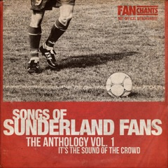 Sunderland Fans Anthology I (Real SAFC Football Songs) (2nd Edition)