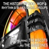 The History of Doo-Wop & Rhythm & Blues Vocal Groups