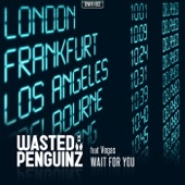 Wasted Penguinz - Wait for You (feat. Vegas)