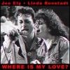 Where Is My Love? - Single, Joe Ely & Linda Ronstadt