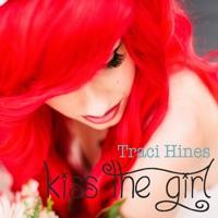 Traci Hines - Kiss the Girl - Single