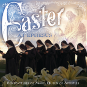 Easter at Ephesus - Benedictines of Mary, Queen of Apostles - Benedictines of Mary, Queen of Apostles