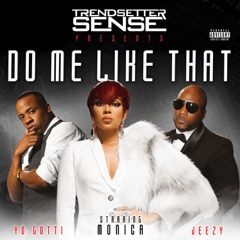 Do Me Like That (feat. Monica, Yo Gotti & Jeezy)
