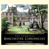 Anthony Trollope - The Complete Barchester Chronicles (Dramatisation) [Unabridged  Fiction]  artwork