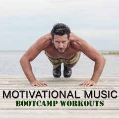 Motivational Music Boocamp Workouts – Fast Workout Music for Weight Training, Body Building, Boot Camp & Running