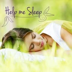 Help Me Sleep - The Ultimate Sleep Solution Playlist