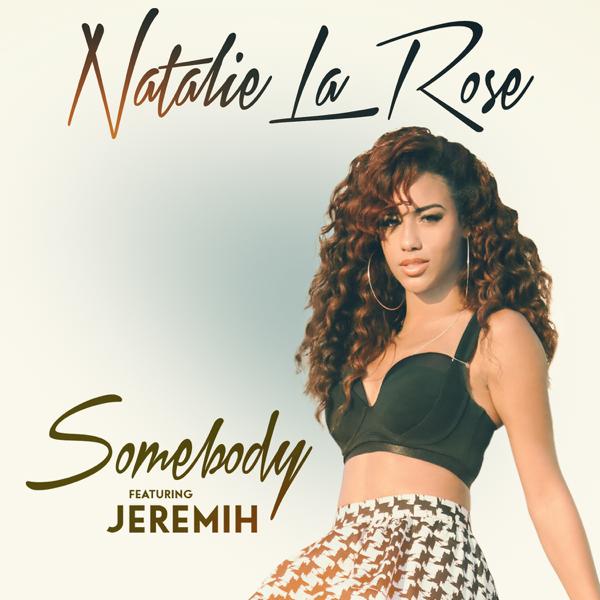 natalie la rose somebody
