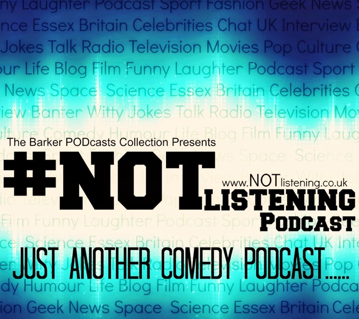 The Notlistening Podcast By Spreaker On Apple Podcasts