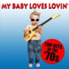 My Baby Loves Lovin' Top Hits of the '70s
