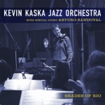 Kevin Kaska Jazz Orchestra - Carnivale (feat. Mike Lang)