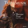 A Baroque Feast (Festin Baroque), Jeanne Lamon & Tafelmusik Baroque Orchestra