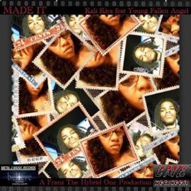 Made It Feat Kali Kiya And Yung Fallen Angel