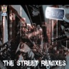 The Street Remixes
