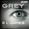 Grey: Fifty Shades of Grey von Christian selbst erzählt - E L James