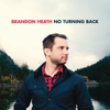 No Turning Back - Brandon Heath