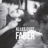 Alles Gute - EP, Faber