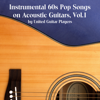 Instrumental 60s Pop Songs on Acoustic Guitars, Vol. 1 - United Guitar Players