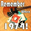 Remember When...1974!
