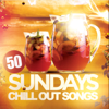 50 Sundays Chill Out Songs - Various Artists