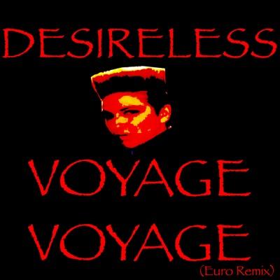 Voyage voyage (Euro Remix) - Single - Desireless