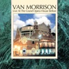 Live At the Grand Opera House Belfast, Van Morrison