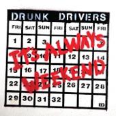 Drunk Drivers - Weekend