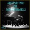Jazz Masters On Jazz Standards, Vol. 3