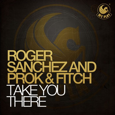 Take You There - Single - Roger Sanchez