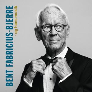 Bent Fabricius-Bjerre - - Og Hans Musik