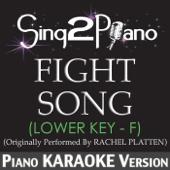 Fight Song (Lower Key) [Originally Performed by Rachel Platten] [Piano Karaoke Version]
