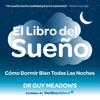 Dr. Guy Meadows - El Libro del Sueño: Como Dormir Bien Todas Las Noches: Spanish Edition (Unabridged) portada