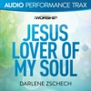 Jesus Lover of My Soul (Audio Performance Trax) - EP, Darlene Zschech
