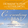 Dr. Wayne W. Dyer & Esther Hicks - Co-Creating at Its Best: A Conversation Between Master Teachers (Unabridged)