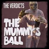 The Verdicts - The Mummy's Ball