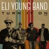 Turn It On - EP - Eli Young Band