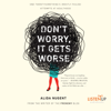 Alida Nugent - Don't Worry, It Gets Worse: One Twentysomething's (Mostly Failed) Attempts at Adulthood (Unabridged)  artwork