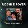 Made in Italy: Ricchi e Poveri, Ricchi & Poveri