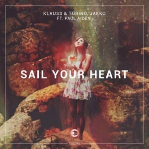 Klauss, Turino & Jakko - Sail Your Heart feat. Paul Aiden