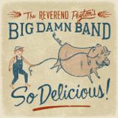 So Delicious-Reverend Peyton's Big Damn Band