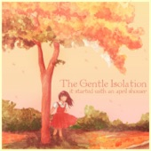 The Gentle Isolation - I'll Pocket You a Rainbow